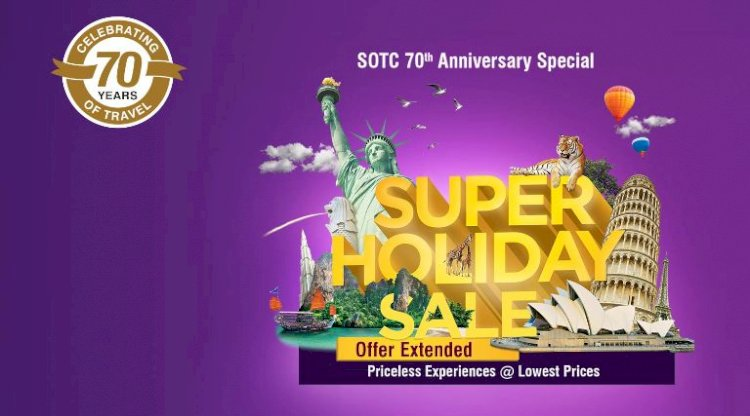 SOTC Travel announces its Super Holiday Sale For Travellers