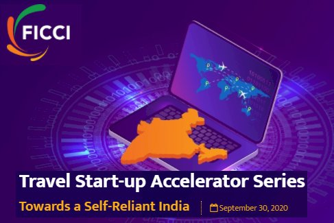 """FICCI launches Travel Startup Accelerator Series with a vision of  """"Atma Nirbhar Bharat"""""""